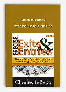 Charles LeBeau – Precise Exits & Entries