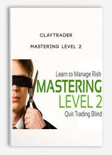 Claytrader – Mastering Level 2
