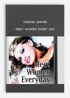 Deepak Wayne – Meet Women Every Day
