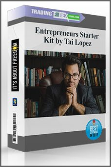 Entrepreneurs Starter Kit by Tai Lopez