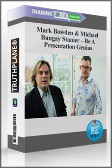 Mark Bowden & Michael Bungay Stanier – Be A Presentation Genius