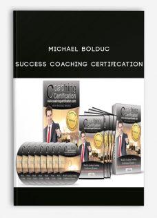Michael Bolduc – Success Coaching Certification