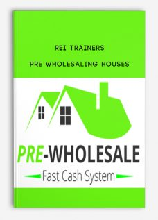 REI Trainers – PRE-Wholesaling Houses