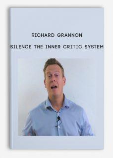 Richard Grannon – Silence The Inner Critic System
