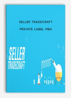 Seller Tradecraft – Private Label MBA
