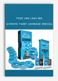 Todd and Leah Rea – Ultimate Tweet Leverage Special