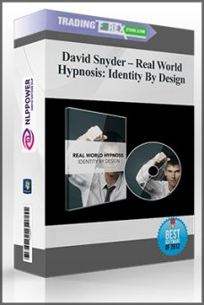 David Snyder – Real World Hypnosis: Identity By Design