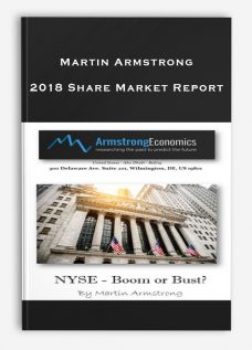 Martin Armstrong – 2018 Share Market Report