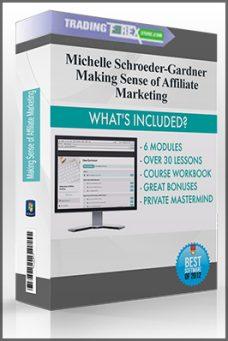 Michelle Schroeder-Gardner – Making Sense of Affiliate Marketing