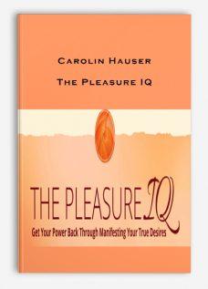 Carolin Hauser – The Pleasure IQ