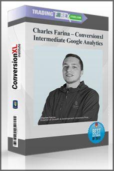 Charles Farina – Conversionxl – Intermediate Google Analytics