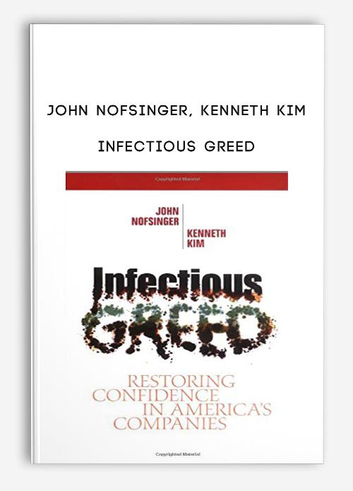john nofsinger  kenneth kim  u2013 infectious greed