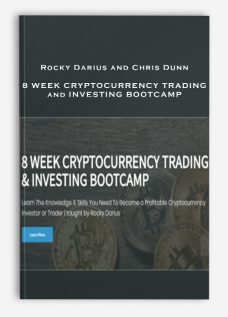 Rocky Darius and Chris Dunn – 8 WEEK CRYPTOCURRENCY TRADING and INVESTING BOOTCAMP