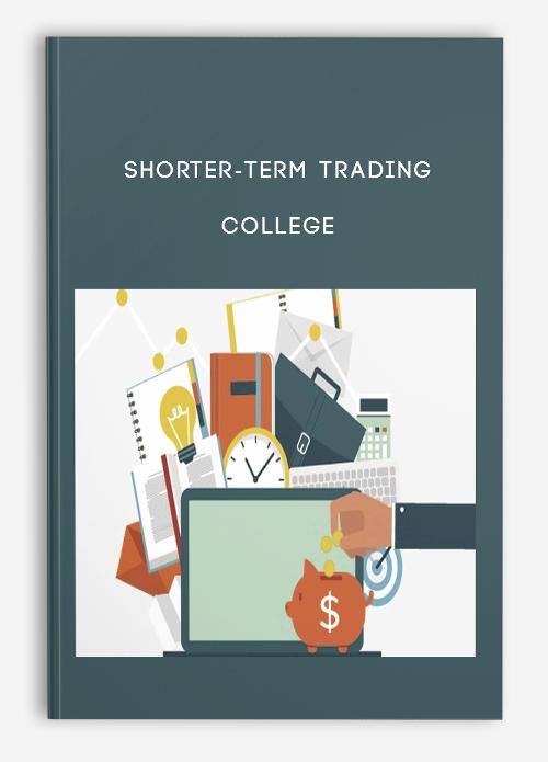 Shorter-term Trading College