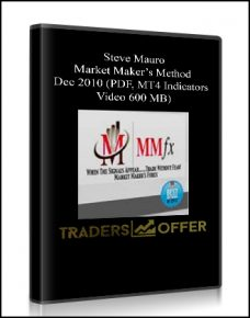 Steve Mauro – Market Maker's Method Dec 2010 (PDF, MT4 Indicators, Video 600 MB)