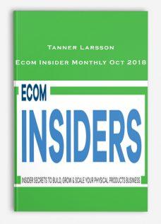 Tanner Larsson – Ecom Insider Monthly Oct 2018