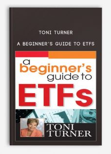 Toni Turner – A Beginner's Guide to ETFs [ 1 Video (M4V)]