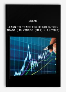 Udemy – Learn to Trade Forex Big U-Turn Trade [ 10 Videos (Mp4) + 2 HTMLs]