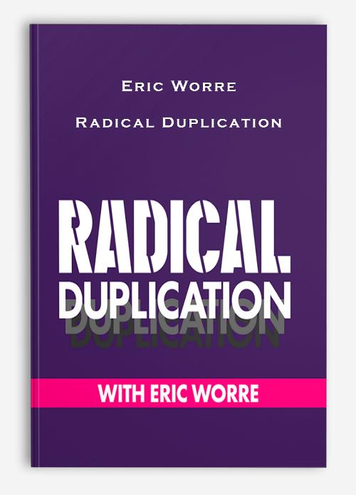 Eric Worre – Radical Duplication