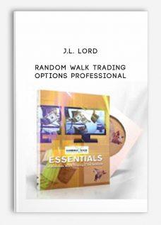 J.L. Lord – Random Walk Trading Options Professional