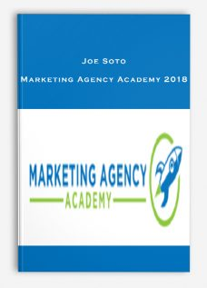 Joe Soto – Marketing Agency Academy 2018