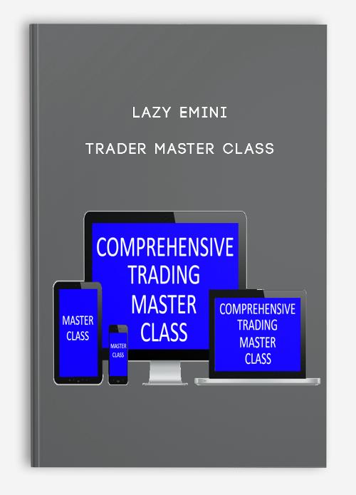 Lazy Emini Trader Master Class