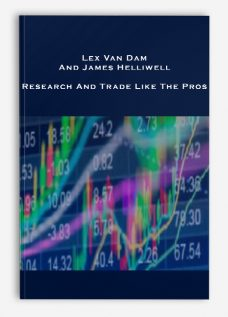 Lex Van Dam And James Helliwell – Research And Trade Like The Pros