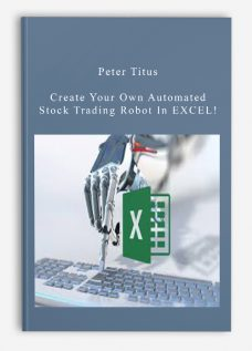 Peter Titus – Create Your Own Automated Stock Trading Robot In EXCEL! [39 Video (MP4) + 2 Document (HTML)]