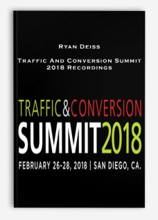 Ryan Deiss – Traffic And Conversion Summit 2018 Recordings
