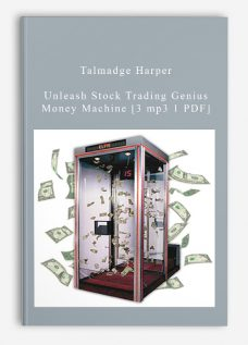 Talmadge Harper – Unleash Stock Trading Genius Money Machine [3 mp3 1 PDF]