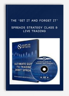"The ""Set it and Forget it"" Spreads Strategy Class & Live Trading"
