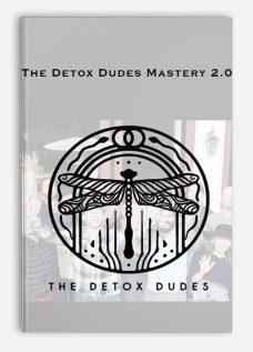 The Detox Dudes Mastery 2.0