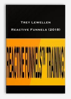 Trey Lewellen – Reactive Funnels (2018)