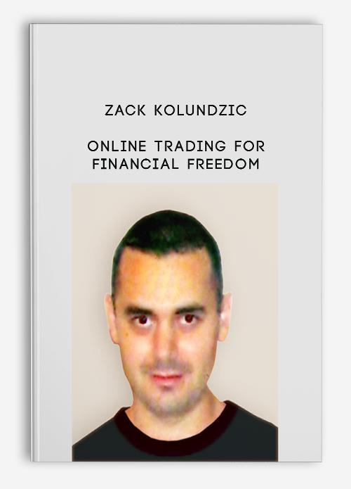 Zack Kolundzic – Online Trading For Financial Freedom