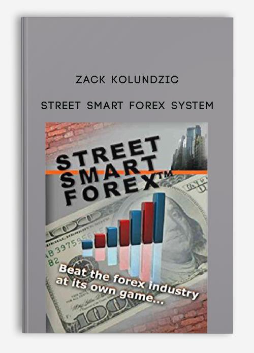 Zack Kolundzic – Street Smart Forex System