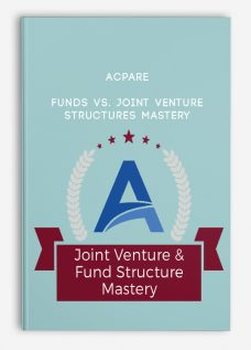 ACPARE – Funds vs. Joint Venture Structures Mastery