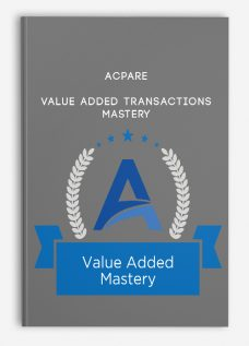 ACPARE – Value Added Transactions Mastery