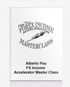 ALBERTO PAU – FX INCOME ACCELERATOR MASTER CLASS