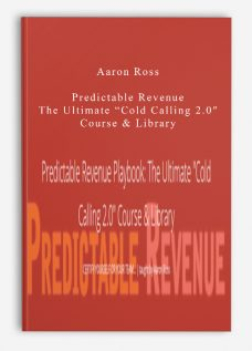 "Aaron Ross – Predictable Revenue The Ultimate ""Cold Calling 2.0″ Course & Library"