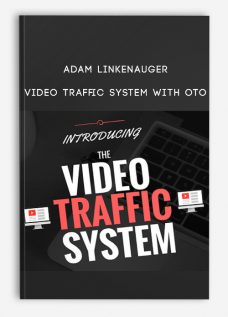 Adam Linkenauger – Video Traffic System with OTO