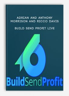 Adrian and Anthony Morrison and Ricco Davis – Build Send Profit Live