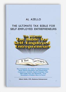 Al Aiello – The Ultimate Tax Bible For Self-Employed Entrepreneurs