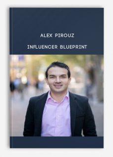 Alex Pirouz – Influencer Blueprint