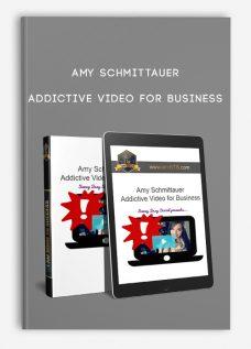 Amy Schmittauer – Addictive Video for Business