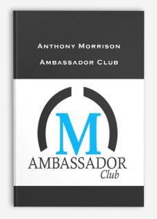 Anthony Morrison – Ambassador Club