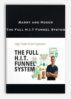 Barry and Roger – The Full H.I.T Funnel System