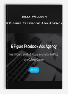 Billy Willson – 6 Figure Facebook Ads Agency