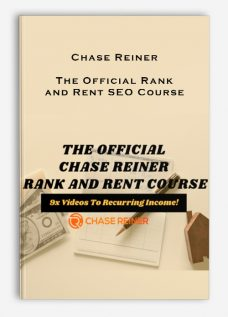Chase Reiner – The Official Rank and Rent SEO Course