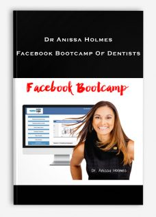 Dr Anissa Holmes – Facebook Bootcamp Of Dentists