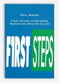 Eric Worre – First Steps in Network Marketing Master Class